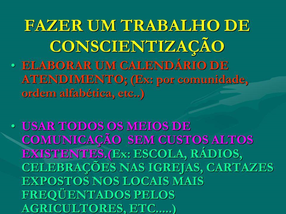 FAZER UM TRABALHO DE CONSCIENTIZAÇÃO