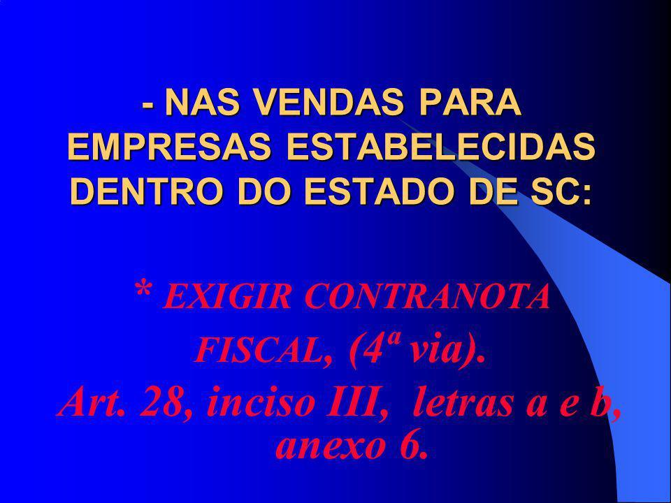 - NAS VENDAS PARA EMPRESAS ESTABELECIDAS DENTRO DO ESTADO DE SC: