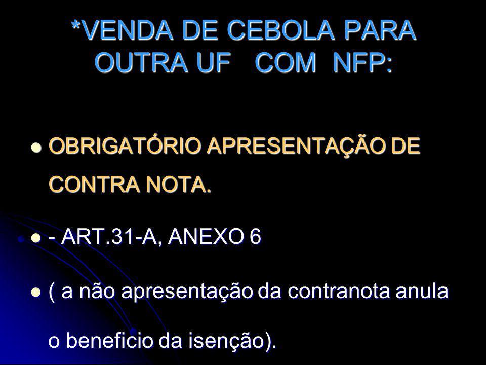 *VENDA DE CEBOLA PARA OUTRA UF COM NFP: