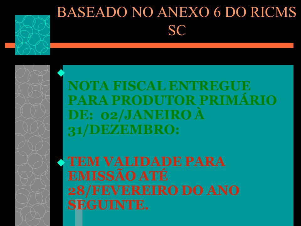 BASEADO NO ANEXO 6 DO RICMS SC
