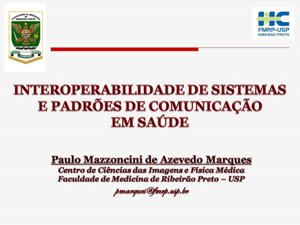INTEROPERABILIDADE DE SISTEMAS E PADRÕES DE COMUNICAÇÃO EM SAÚDE