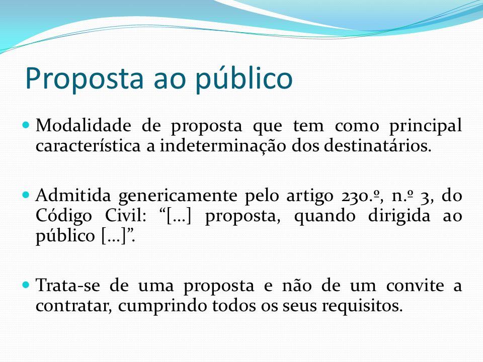 Proposta ao público Modalidade de proposta que tem como principal característica a indeterminação dos destinatários.