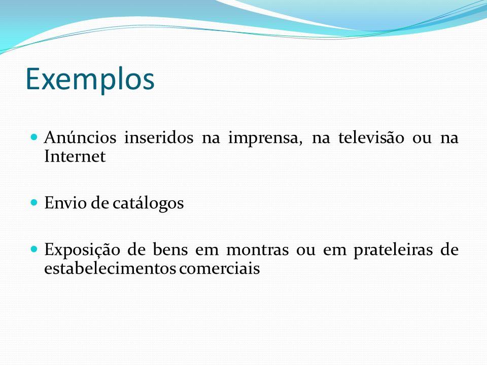 Exemplos Anúncios inseridos na imprensa, na televisão ou na Internet
