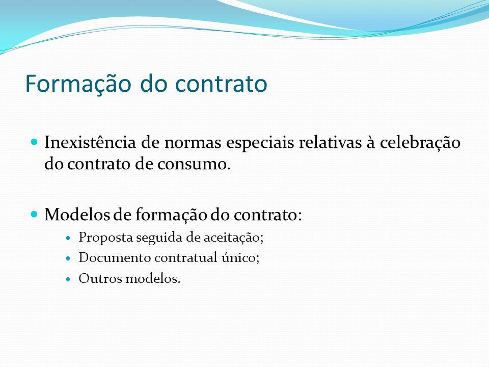 Formação do contrato Inexistência de normas especiais relativas à celebração do contrato de consumo.
