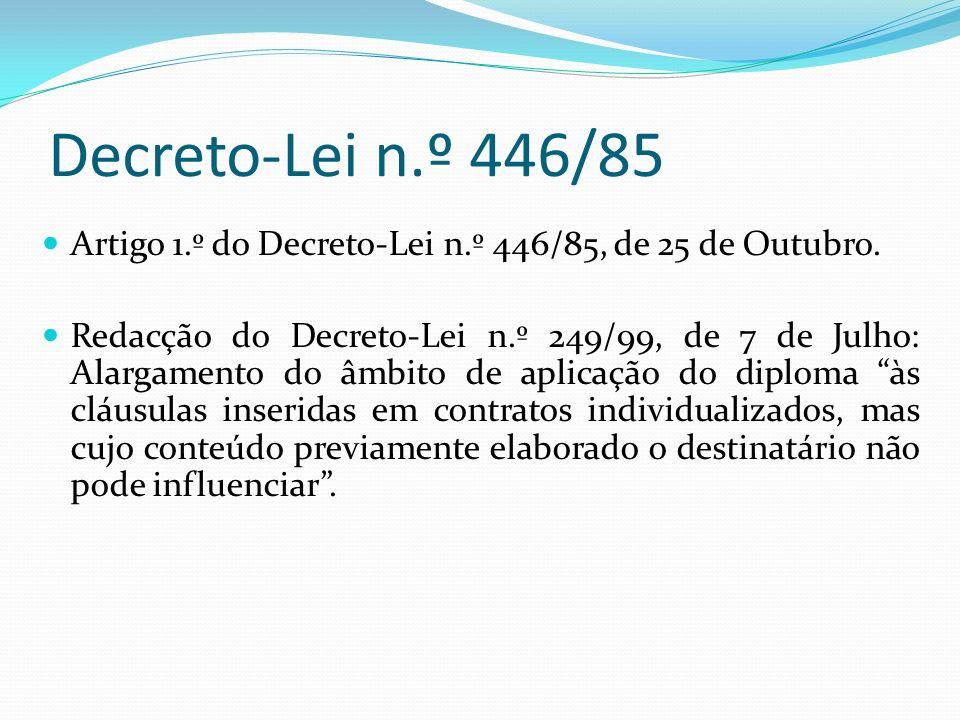 Decreto-Lei n.º 446/85 Artigo 1.º do Decreto-Lei n.º 446/85, de 25 de Outubro.