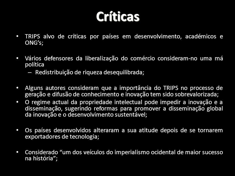 Críticas TRIPS alvo de críticas por países em desenvolvimento, académicos e ONG's;
