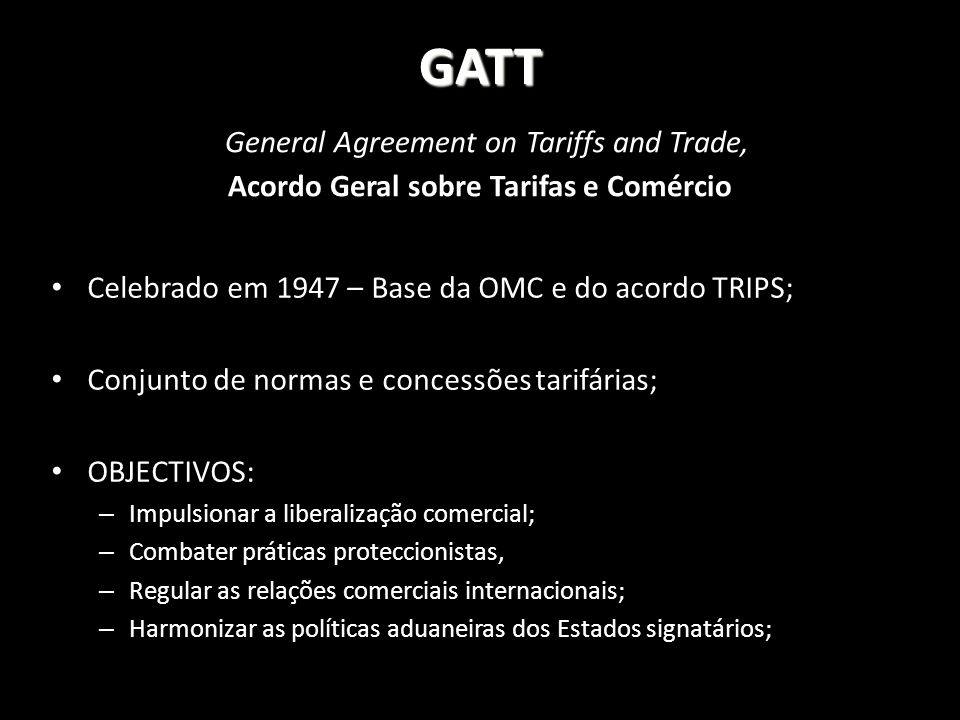 GATT General Agreement on Tariffs and Trade, Acordo Geral sobre Tarifas e Comércio