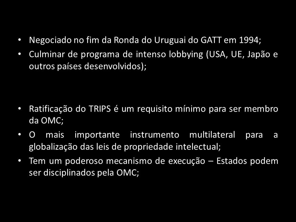 Negociado no fim da Ronda do Uruguai do GATT em 1994;