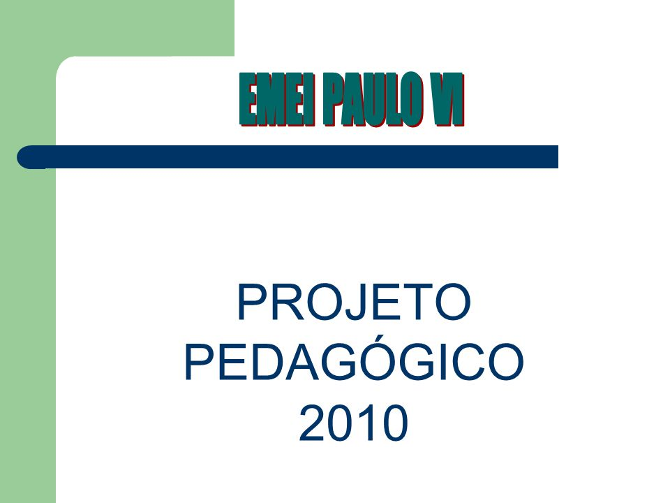 EMEI PAULO VI PROJETO PEDAGÓGICO 2010