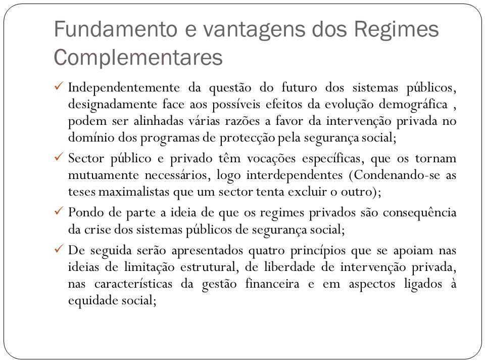 Fundamento e vantagens dos Regimes Complementares