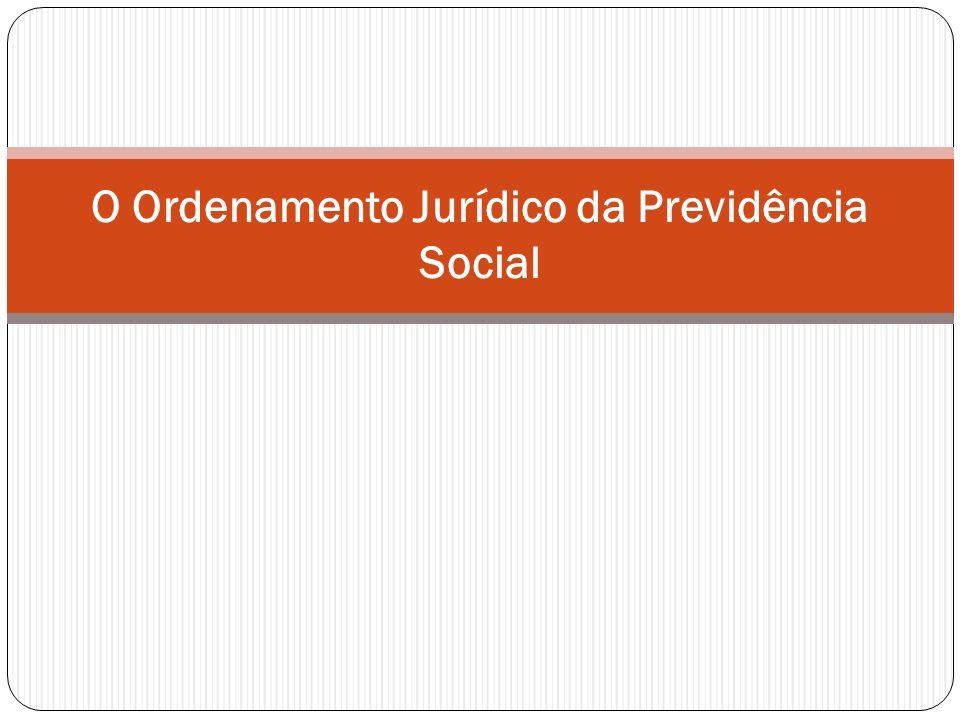 O Ordenamento Jurídico da Previdência Social