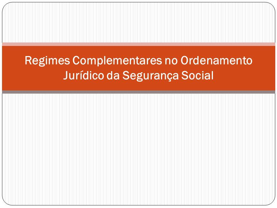 Regimes Complementares no Ordenamento Jurídico da Segurança Social