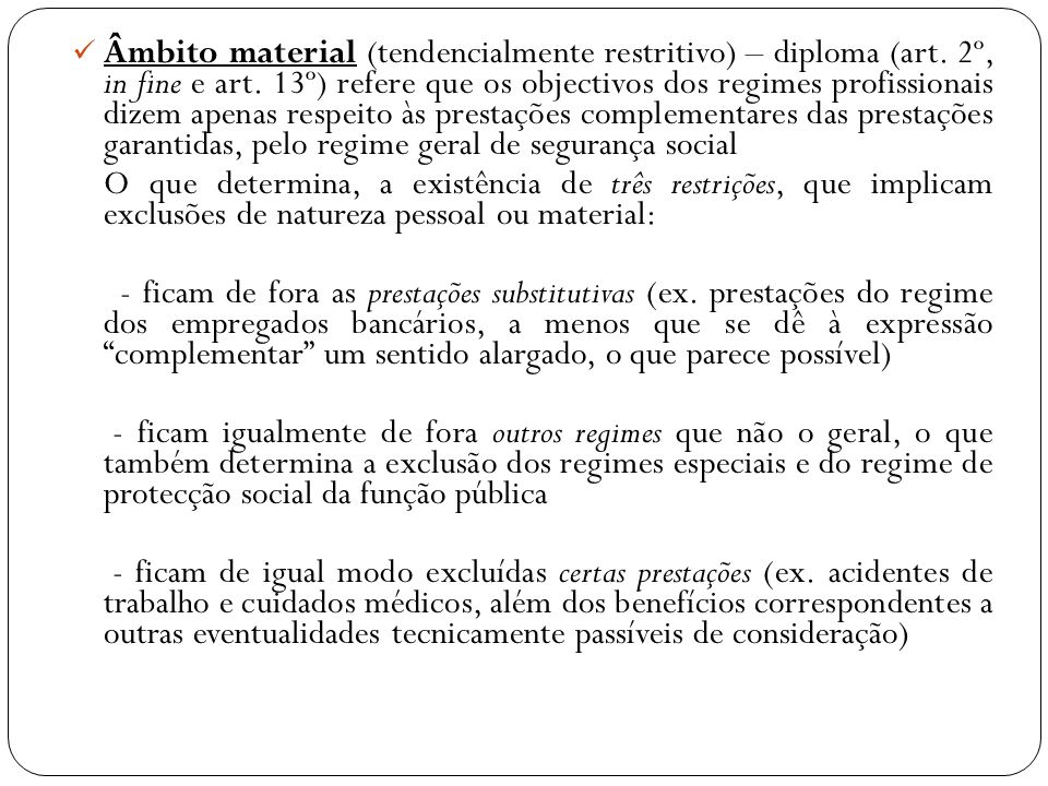 Âmbito material (tendencialmente restritivo) – diploma (art