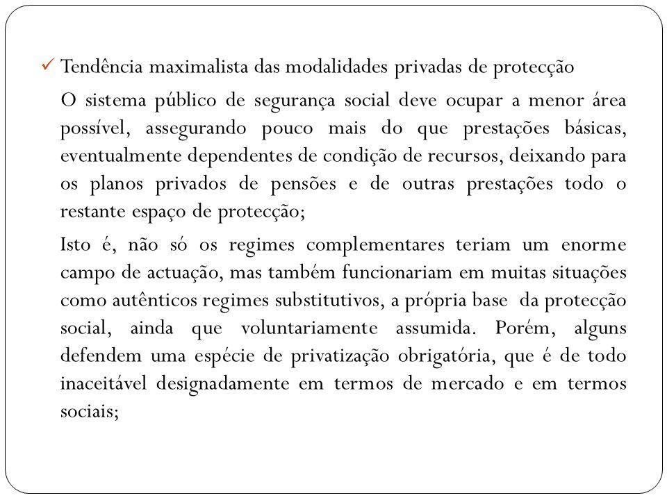Tendência maximalista das modalidades privadas de protecção