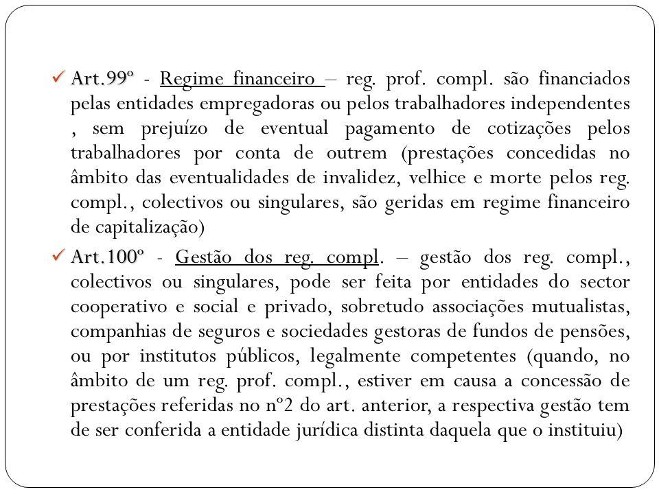 Art. 99º - Regime financeiro – reg. prof. compl