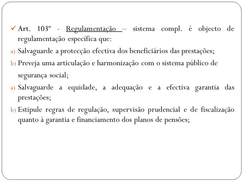 Art. 103º - Regulamentação – sistema compl
