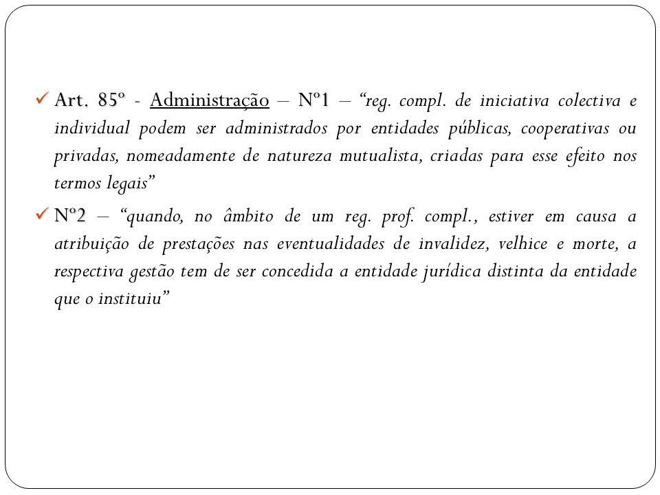 Art. 85º - Administração – Nº1 – reg. compl
