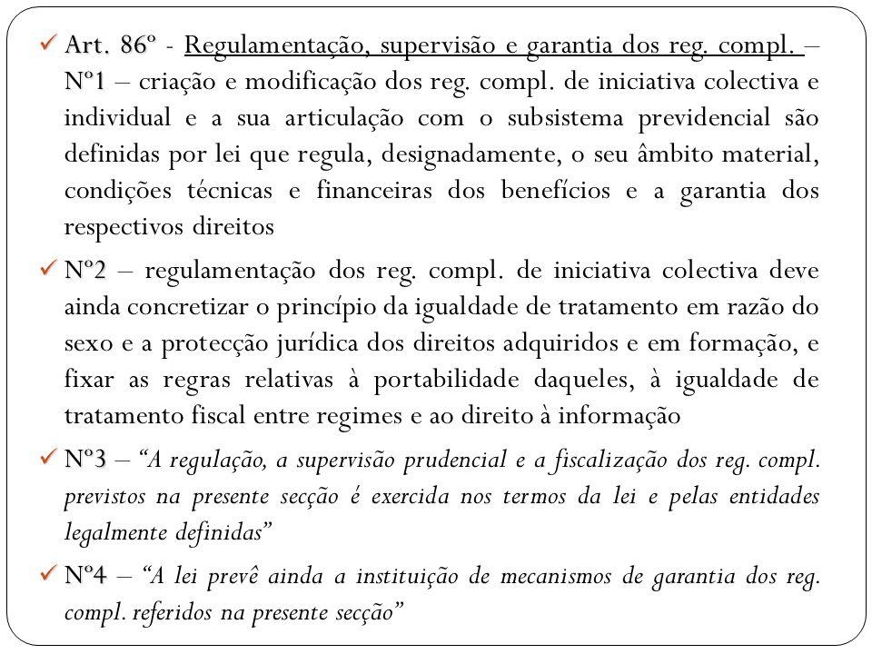 Art. 86º - Regulamentação, supervisão e garantia dos reg. compl
