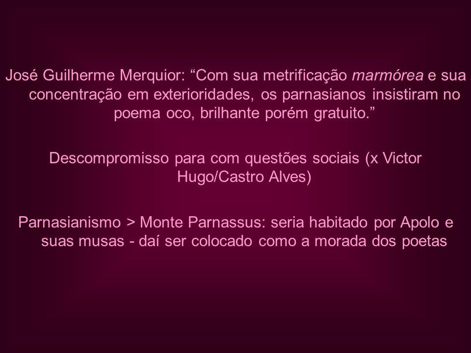 Descompromisso para com questões sociais (x Victor Hugo/Castro Alves)