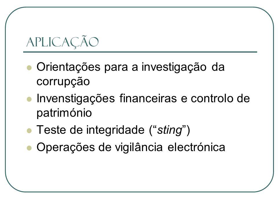 Aplicação Orientações para a investigação da corrupção