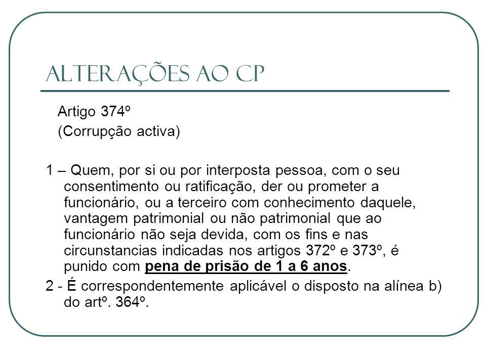 Alterações ao CP Artigo 374º (Corrupção activa)