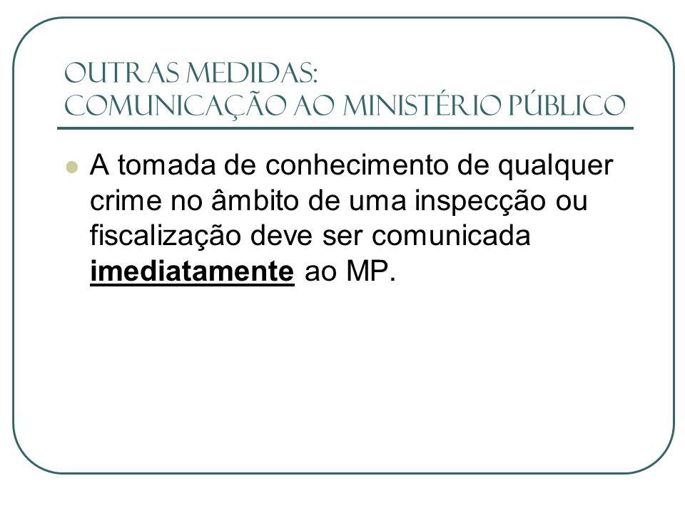 outras medidas: Comunicação ao ministério Público