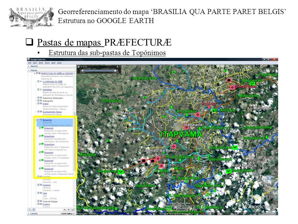 Pastas de mapas PRÆFECTURÆ Estrutura das sub-pastas de Topônimos