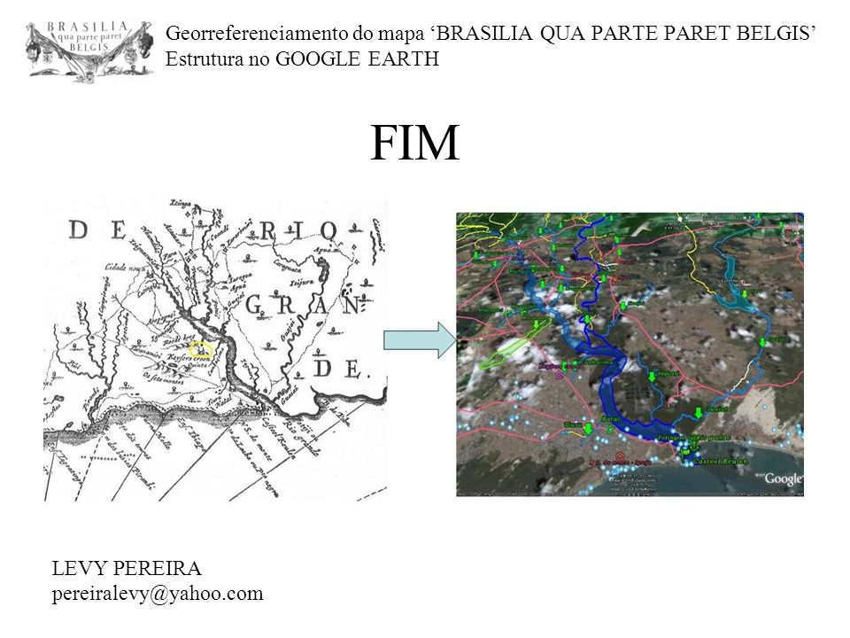 Georreferenciamento do mapa 'BRASILIA QUA PARTE PARET BELGIS' Estrutura no GOOGLE EARTH