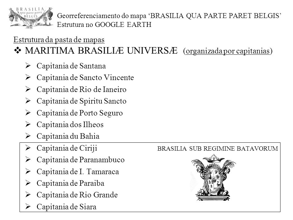 MARITIMA BRASILIÆ UNIVERSÆ (organizada por capitanias)