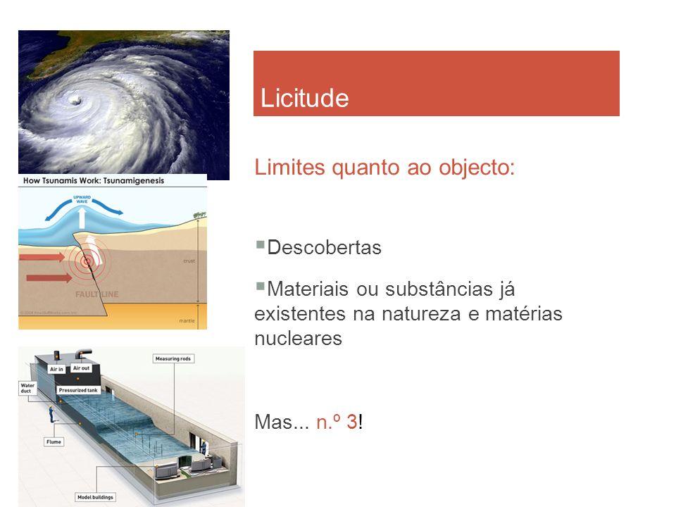 Licitude Limites quanto ao objecto: Descobertas