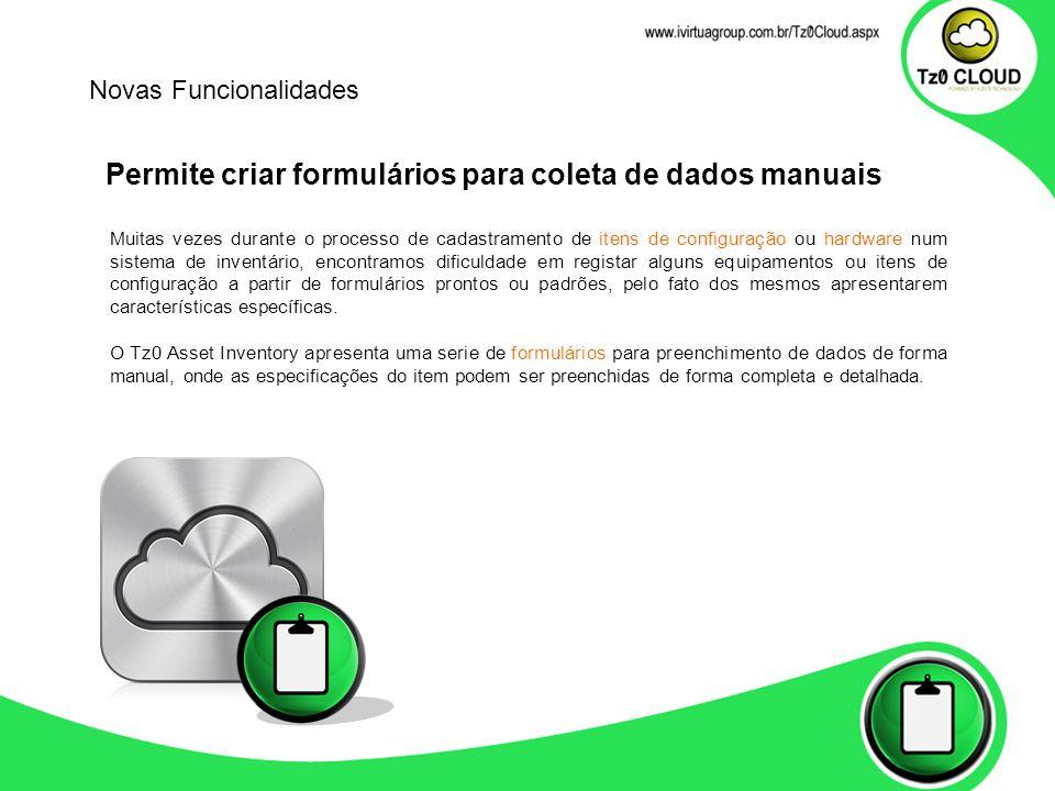 Permite criar formulários para coleta de dados manuais