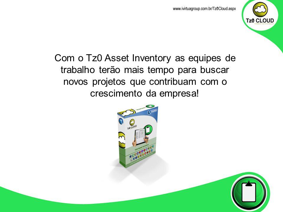 Com o Tz0 Asset Inventory as equipes de trabalho terão mais tempo para buscar novos projetos que contribuam com o crescimento da empresa!