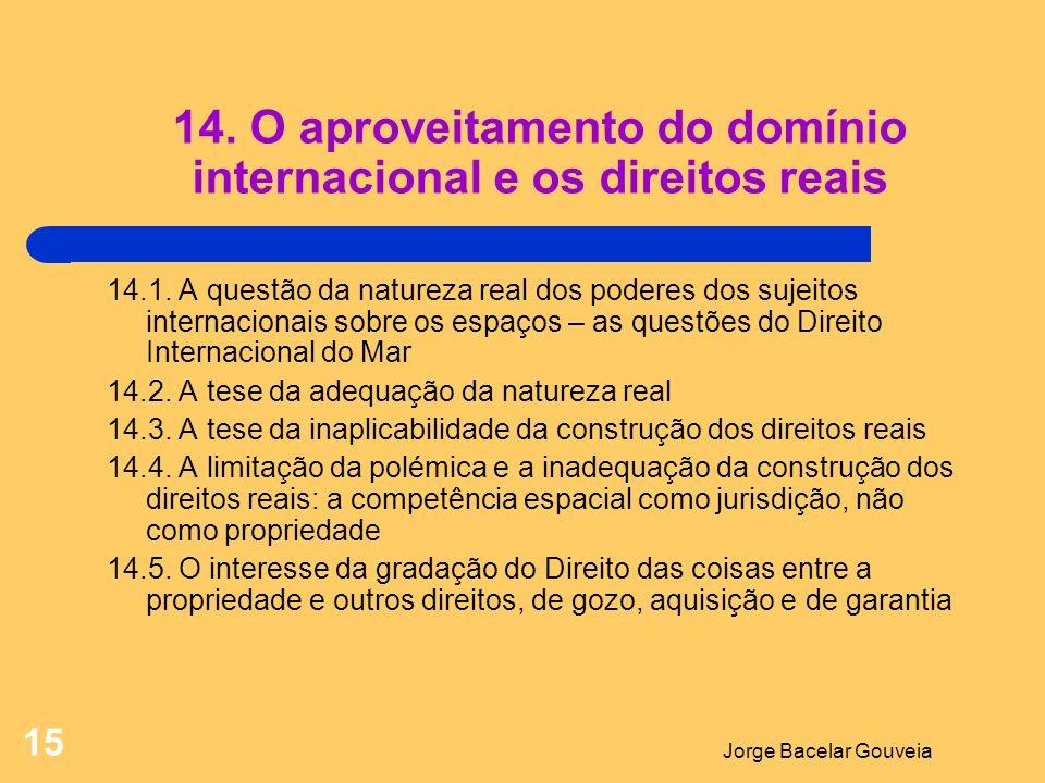 14. O aproveitamento do domínio internacional e os direitos reais