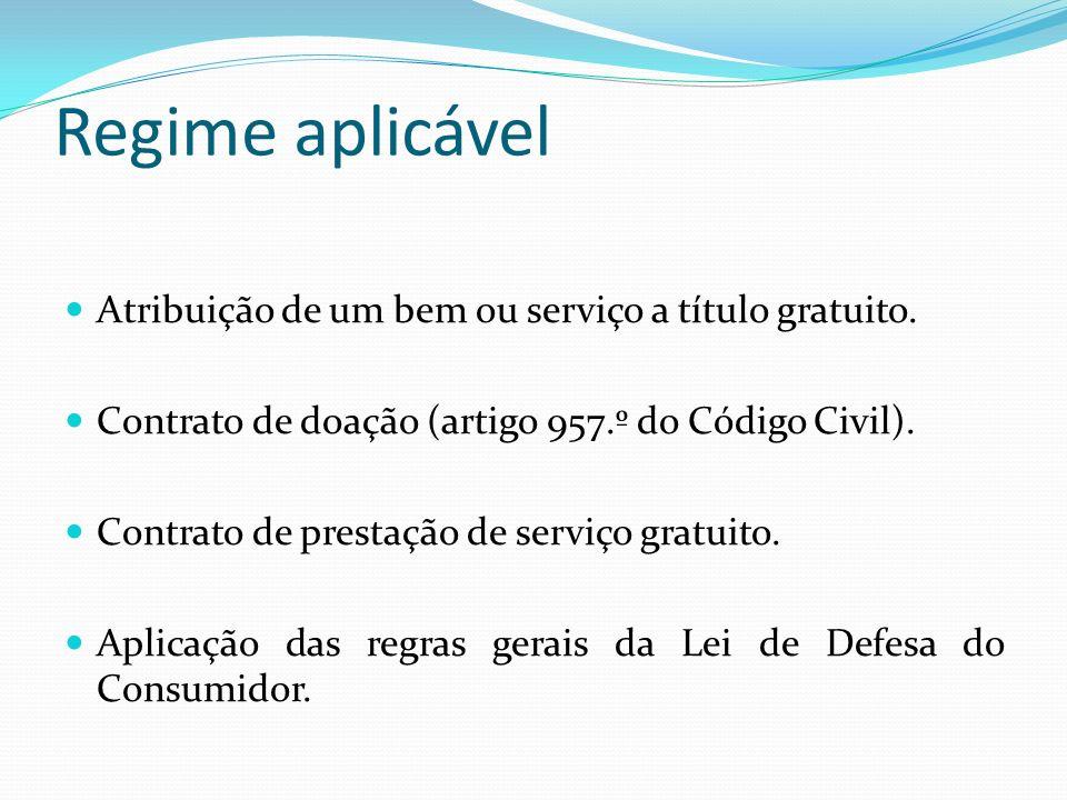 Regime aplicável Atribuição de um bem ou serviço a título gratuito.