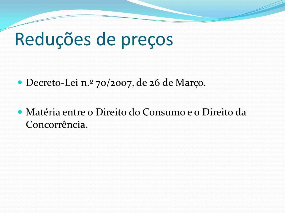 Reduções de preços Decreto-Lei n.º 70/2007, de 26 de Março.