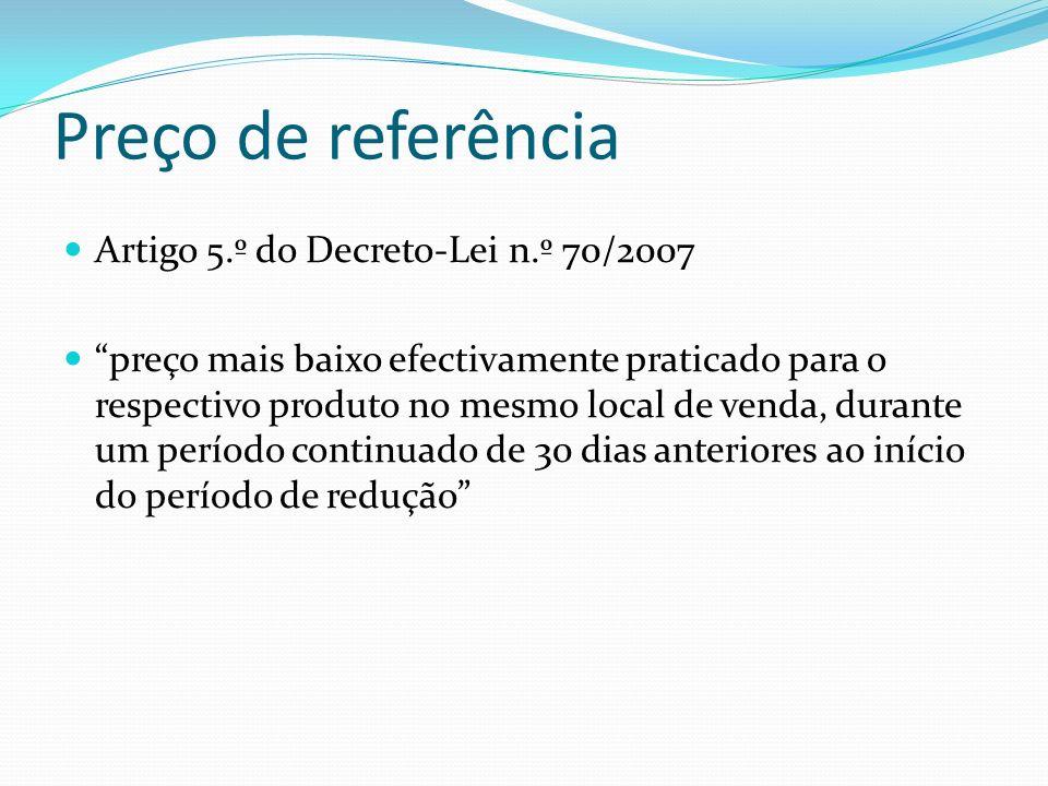 Preço de referência Artigo 5.º do Decreto-Lei n.º 70/2007
