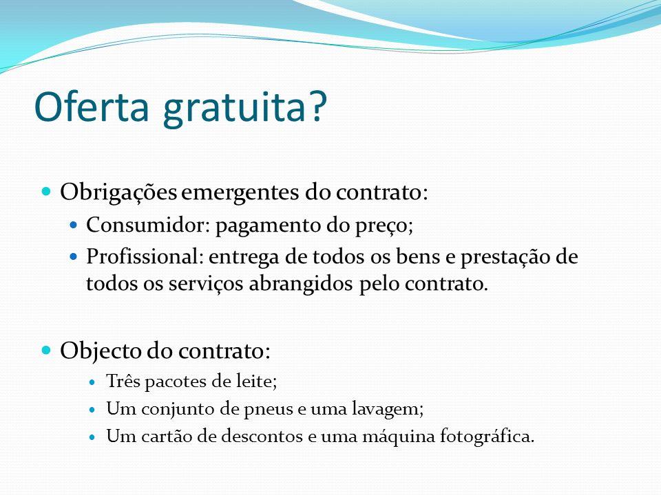 Oferta gratuita Obrigações emergentes do contrato: