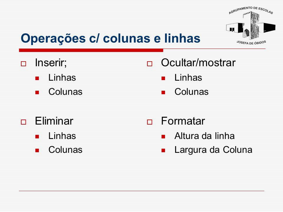 Operações c/ colunas e linhas