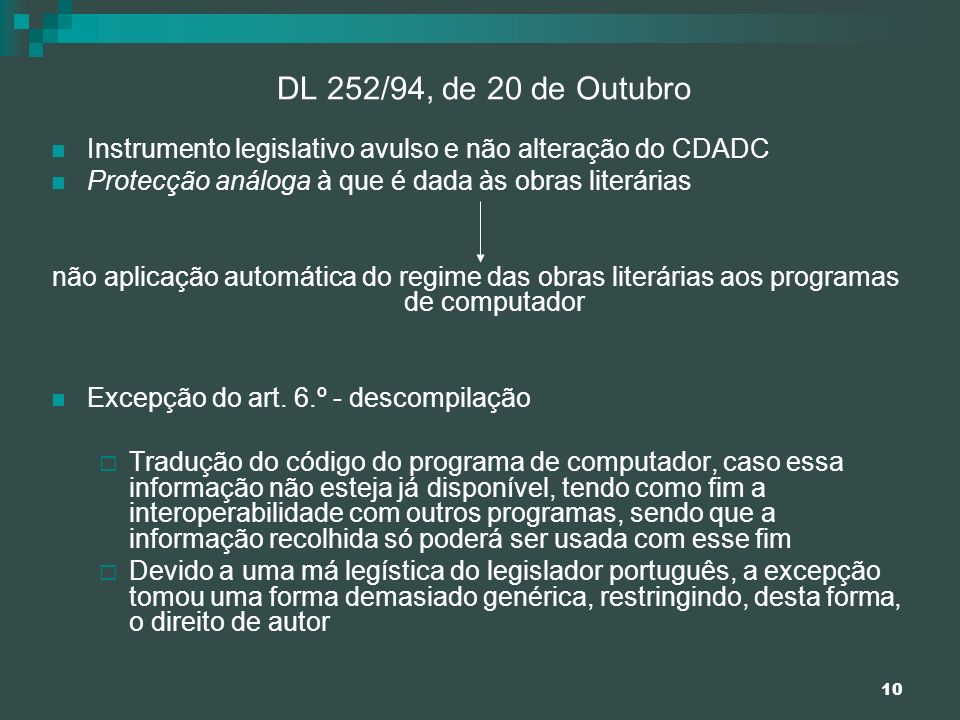 DL 252/94, de 20 de Outubro Instrumento legislativo avulso e não alteração do CDADC. Protecção análoga à que é dada às obras literárias.
