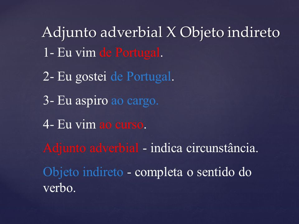 Adjunto adverbial X Objeto indireto