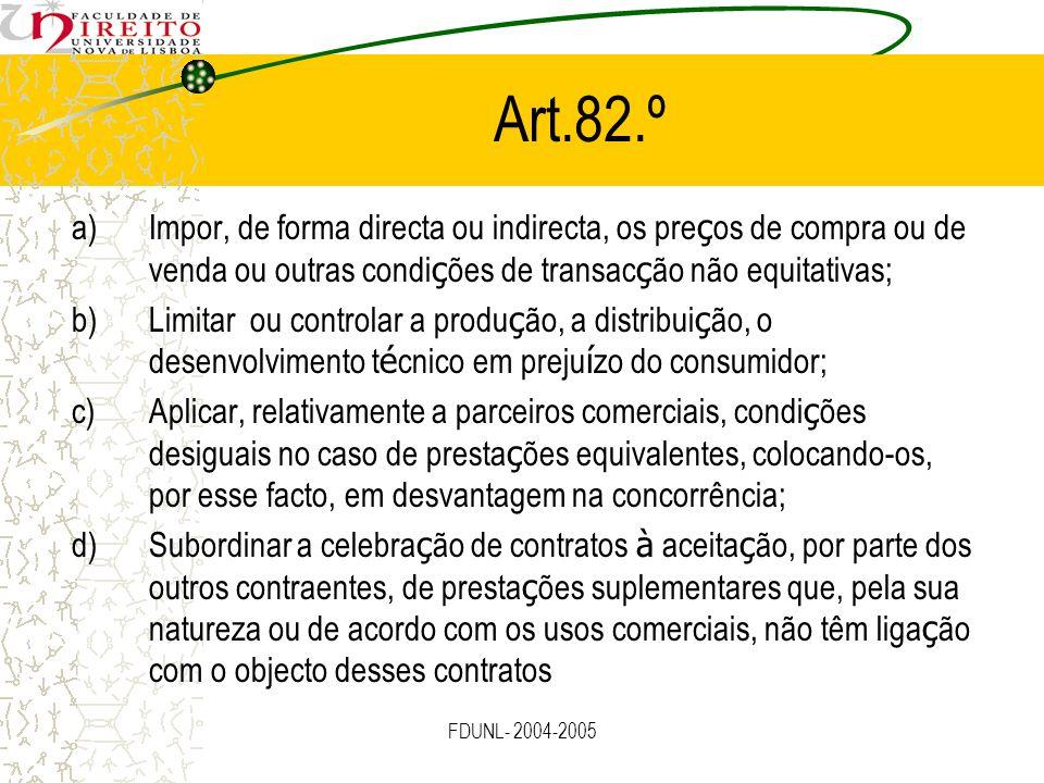 Art.82.ºImpor, de forma directa ou indirecta, os preços de compra ou de venda ou outras condições de transacção não equitativas;