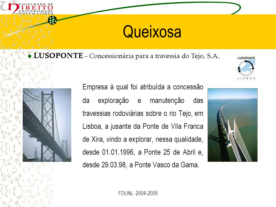Queixosa LUSOPONTE – Concessionária para a travessia do Tejo, S.A.