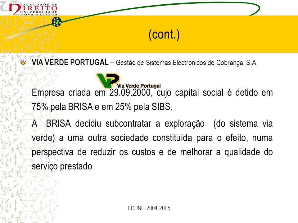 (cont.) VIA VERDE PORTUGAL – Gestão de Sistemas Electrónicos de Cobrança, S.A.