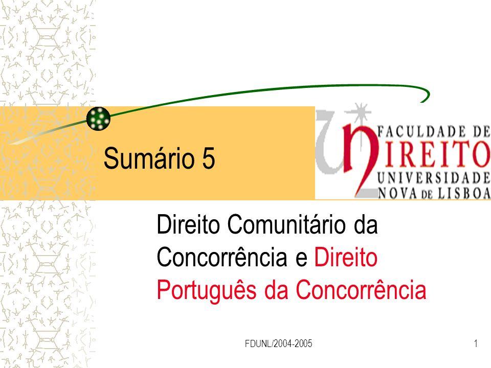 Sumário 5 Direito Comunitário da Concorrência e Direito Português da Concorrência FDUNL/2004-2005