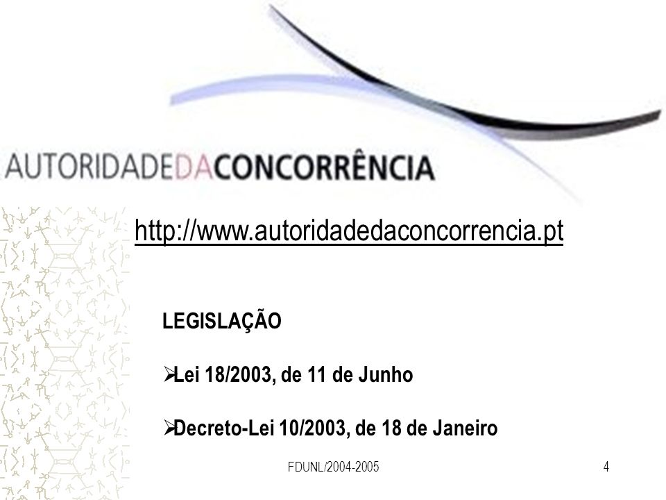 FONTES PRINCIPAIS (Portugal) http://www.autoridadedaconcorrencia.pt