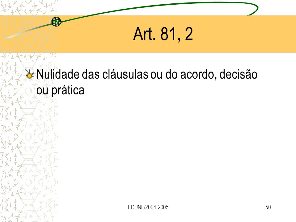 Art. 81, 2 Nulidade das cláusulas ou do acordo, decisão ou prática