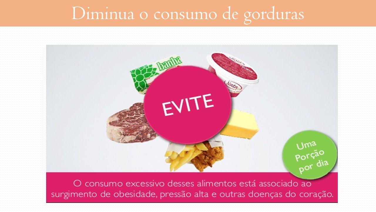Diminua o consumo de gorduras