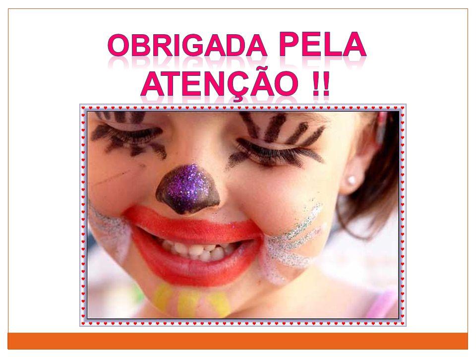 OBRIGADA PELA ATENÇÃO !!