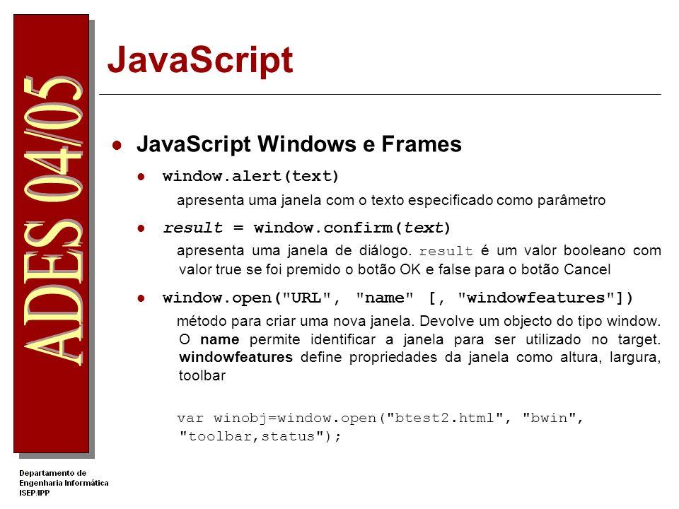 JavaScript JavaScript Windows e Frames window.alert(text)