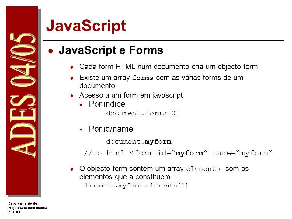 JavaScript document.myform JavaScript e Forms Por indice Por id/name